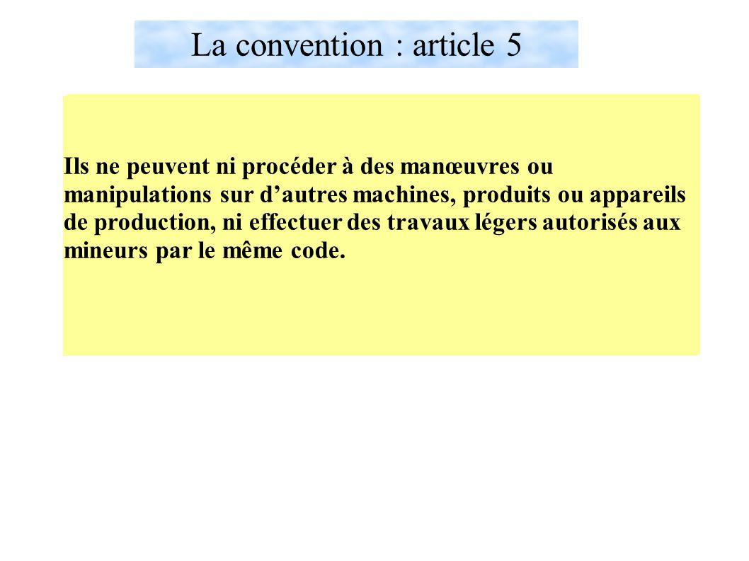 La convention : article 5 Durant la séquence d'observation, les élèves n'ont pas à concourir au travail dans l'entreprise ou de l'organisme d'accueil.