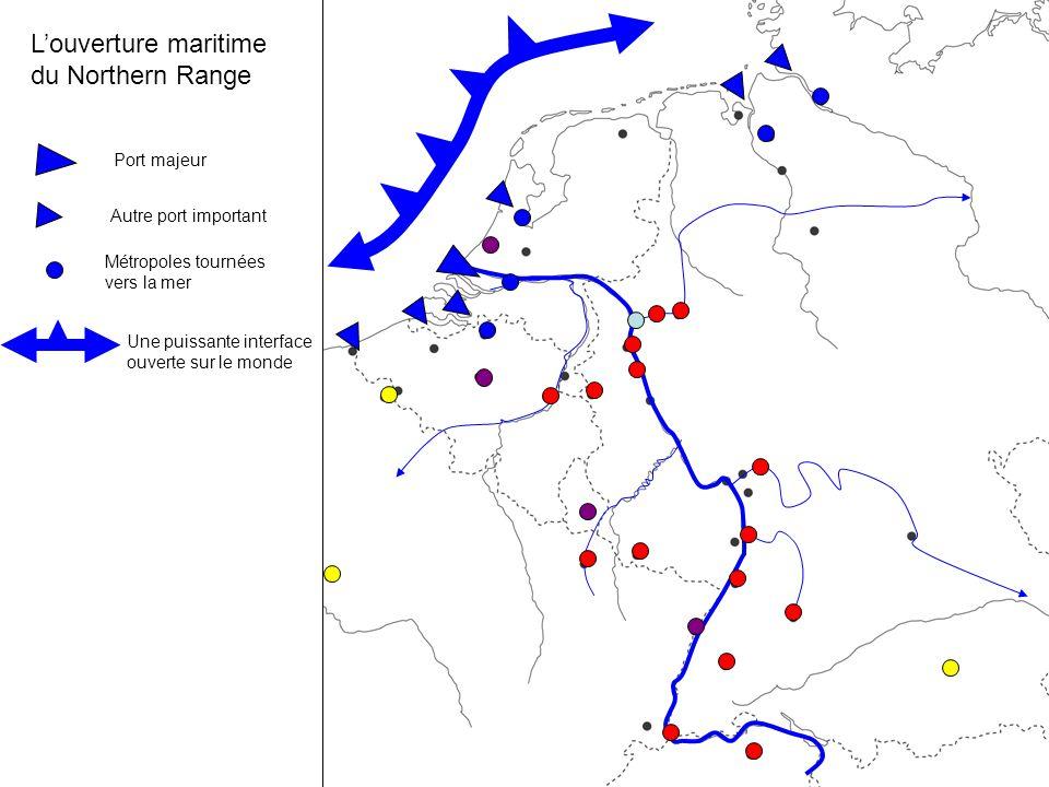 L'ouverture maritime du Northern Range Port majeur Autre port important Métropoles tournées vers la mer Une puissante interface ouverte sur le monde