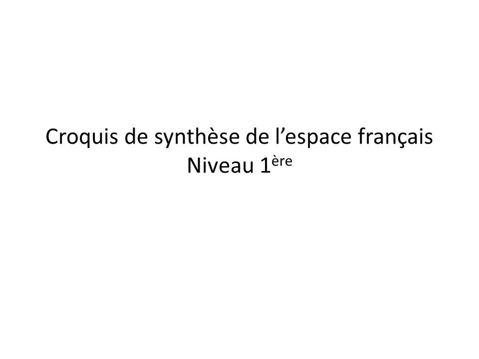 Croquis de synthèse de l'espace français Niveau 1 ère