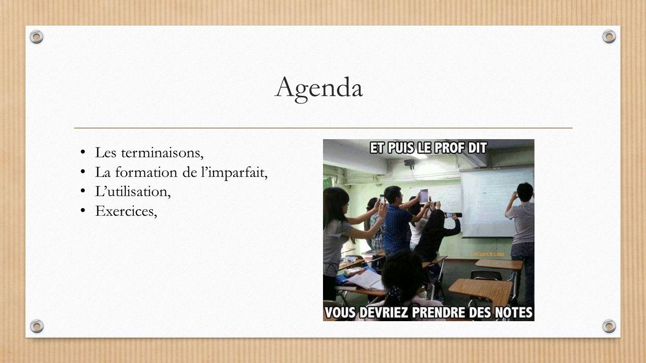 Agenda Les terminaisons, La formation de l'imparfait, L'utilisation, Exercices,
