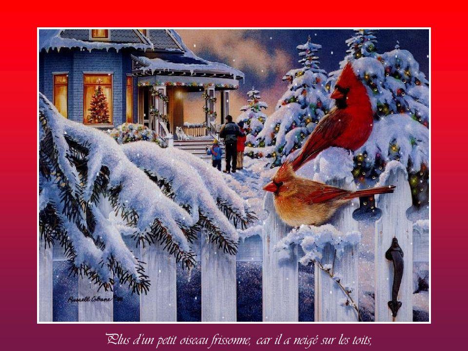 Car de Noël c'est la veillée, et minuit s'avance à pas lent,