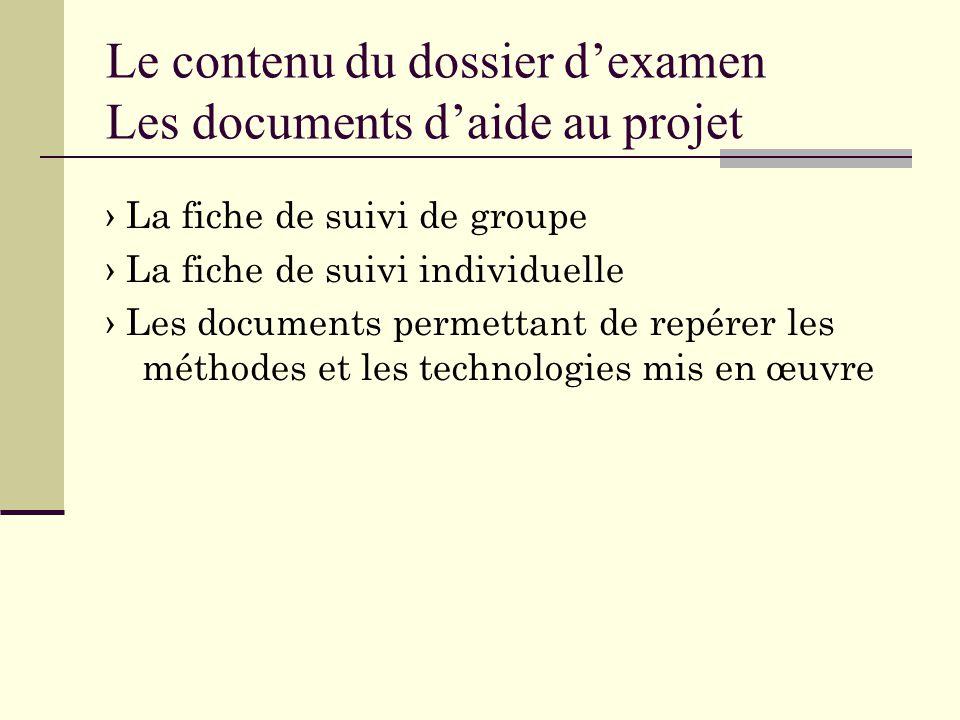 Le contenu du dossier d'examen Les documents d'aide au projet › La fiche de suivi de groupe › La fiche de suivi individuelle › Les documents permettant de repérer les méthodes et les technologies mis en œuvre