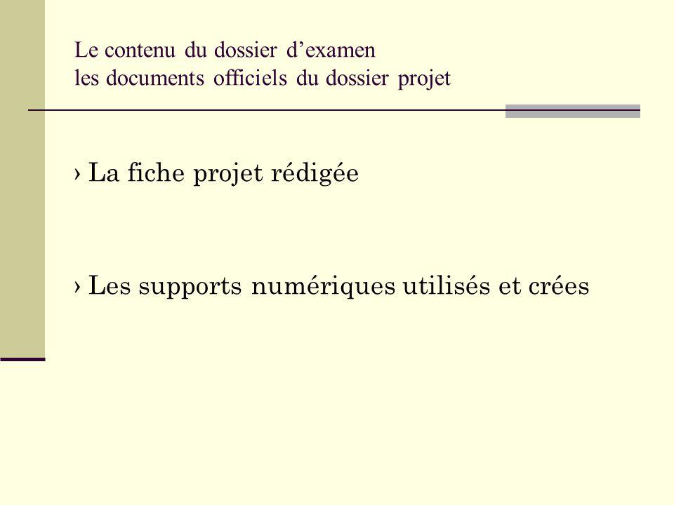 Le contenu du dossier d'examen les documents officiels du dossier projet › La fiche projet rédigée › Les supports numériques utilisés et crées