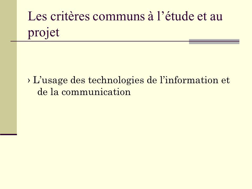 Les critères communs à l'étude et au projet › L'usage des technologies de l'information et de la communication