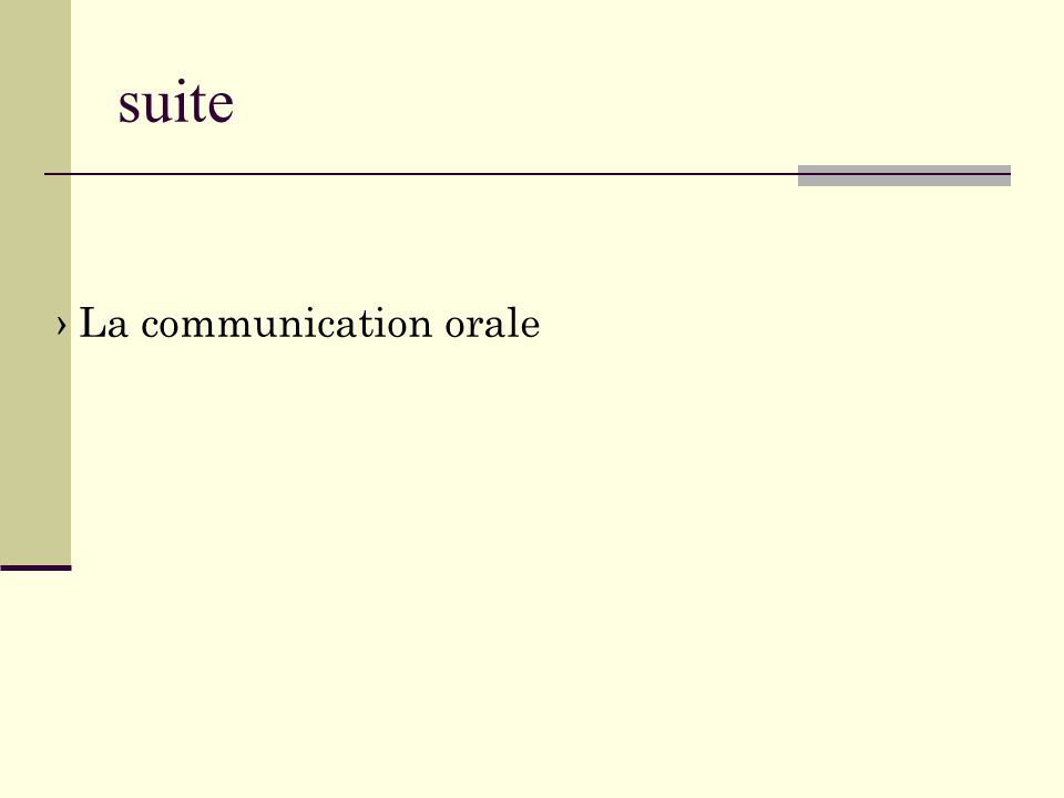 suite › La communication orale