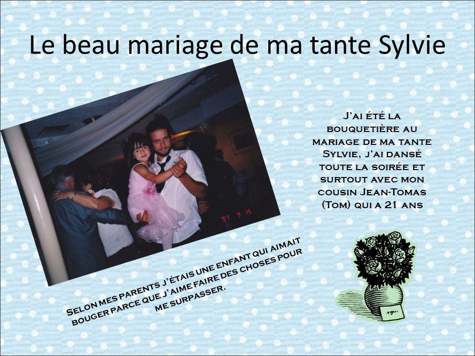 Le beau mariage de ma tante Sylvie J'ai été la bouquetière au mariage de ma tante Sylvie, j'ai dansé toute la soirée et surtout avec mon cousin Jean-T