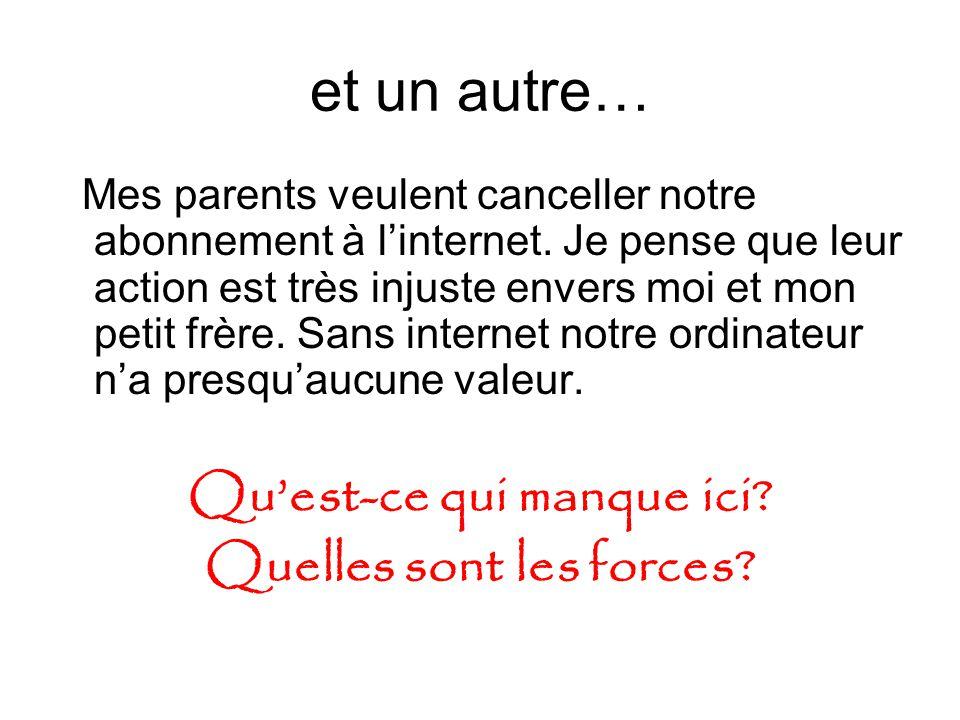 et un autre… Mes parents veulent canceller notre abonnement à l'internet.
