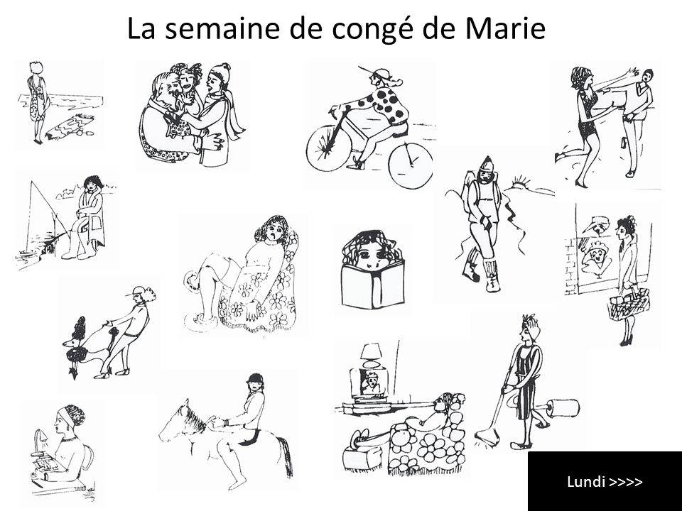 La semaine de congé de Marie Lundi >>>>