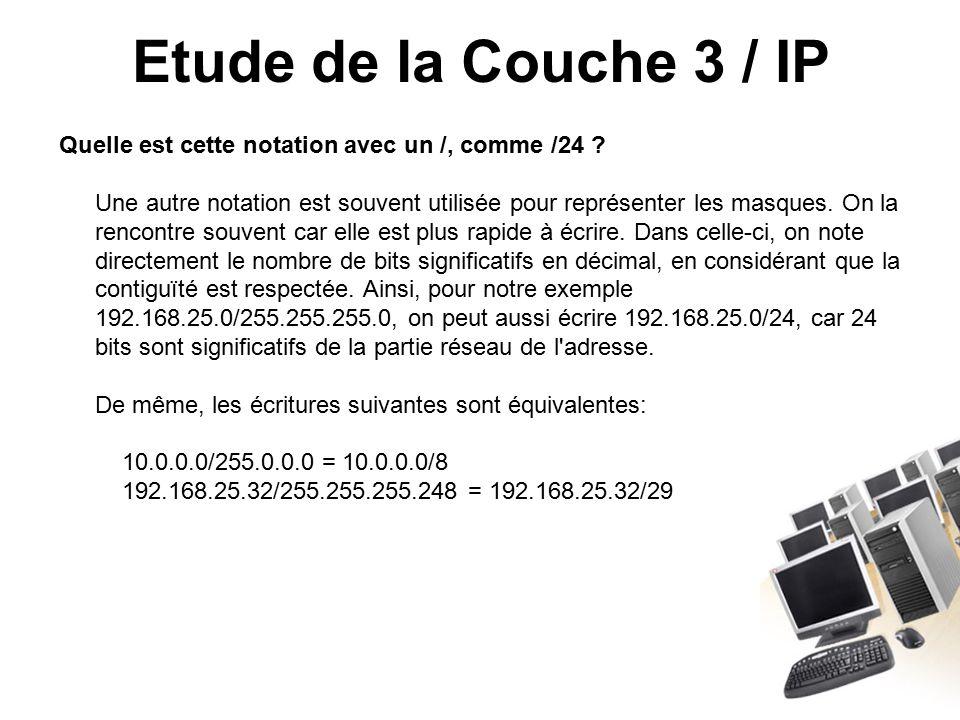 Etude de la Couche 3 / IP Quelle est cette notation avec un /, comme /24 .