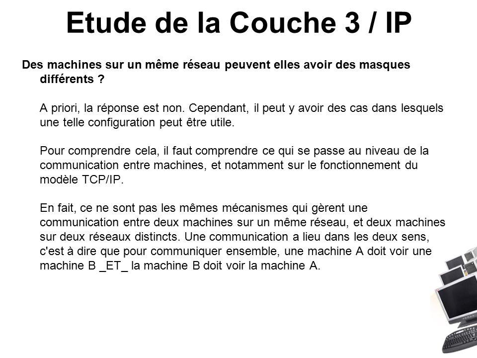 Etude de la Couche 3 / IP Des machines sur un même réseau peuvent elles avoir des masques différents .
