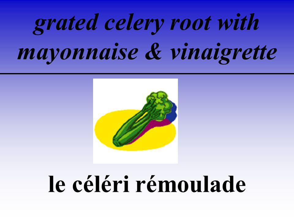 grated celery root with mayonnaise vinaigrette le céléri rémoulade ...