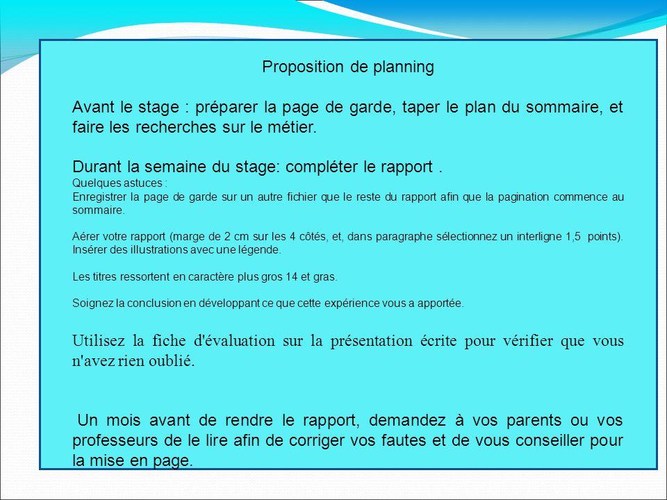 Proposition de planning Avant le stage : préparer la page de garde, taper le plan du sommaire, et faire les recherches sur le métier.