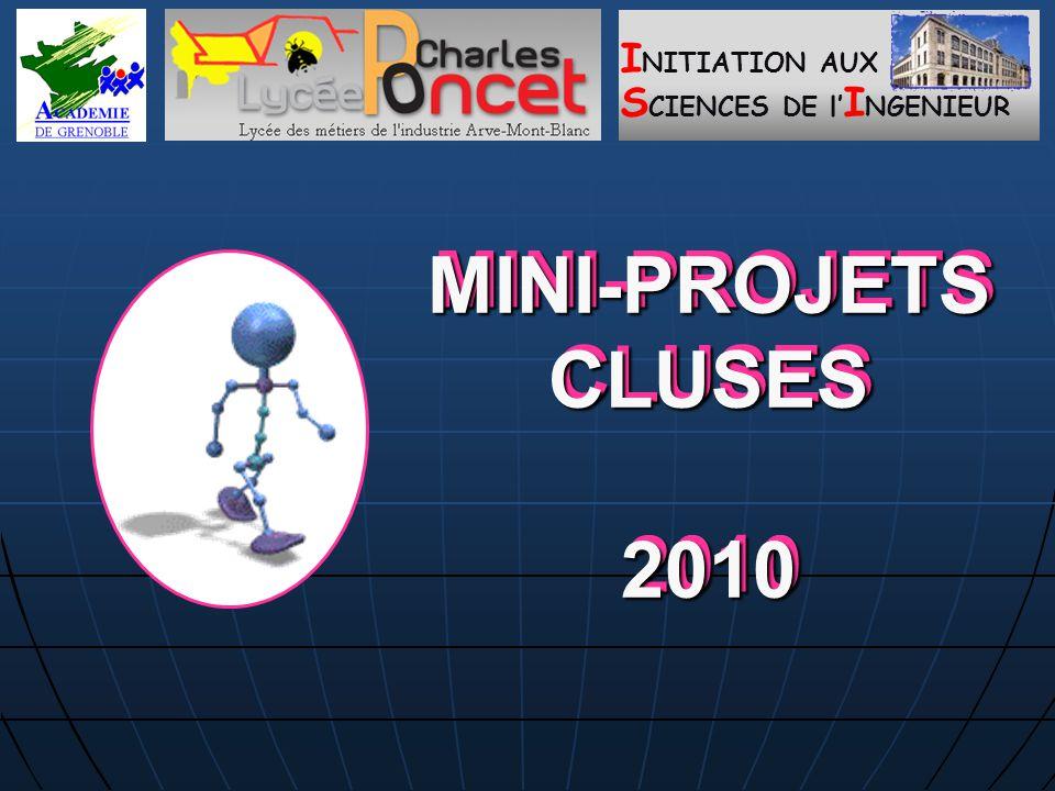 I NITIATION AUX S CIENCES DE l' I NGENIEUR MINI-PROJETS CLUSES 2010 2010