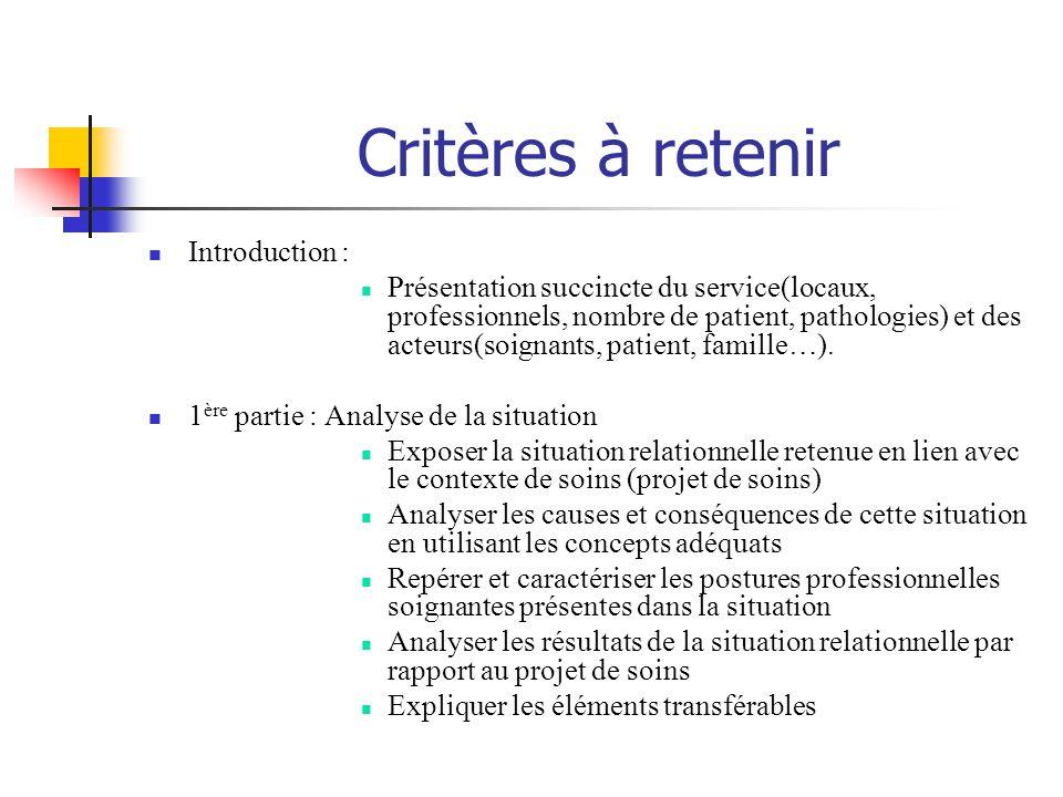 Critères à retenir Introduction : Présentation succincte du service(locaux, professionnels, nombre de patient, pathologies) et des acteurs(soignants, patient, famille…).
