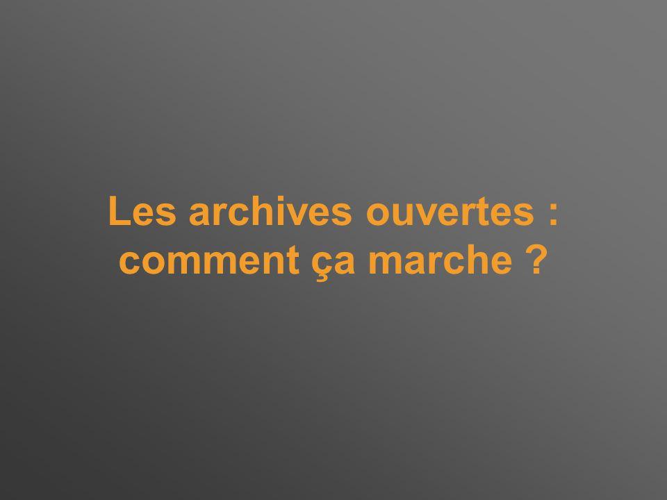 Les archives ouvertes : comment ça marche