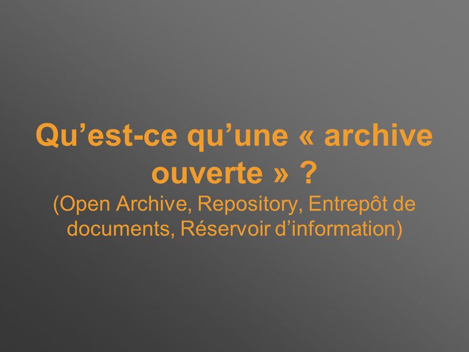 Qu'est-ce qu'une « archive ouverte » .
