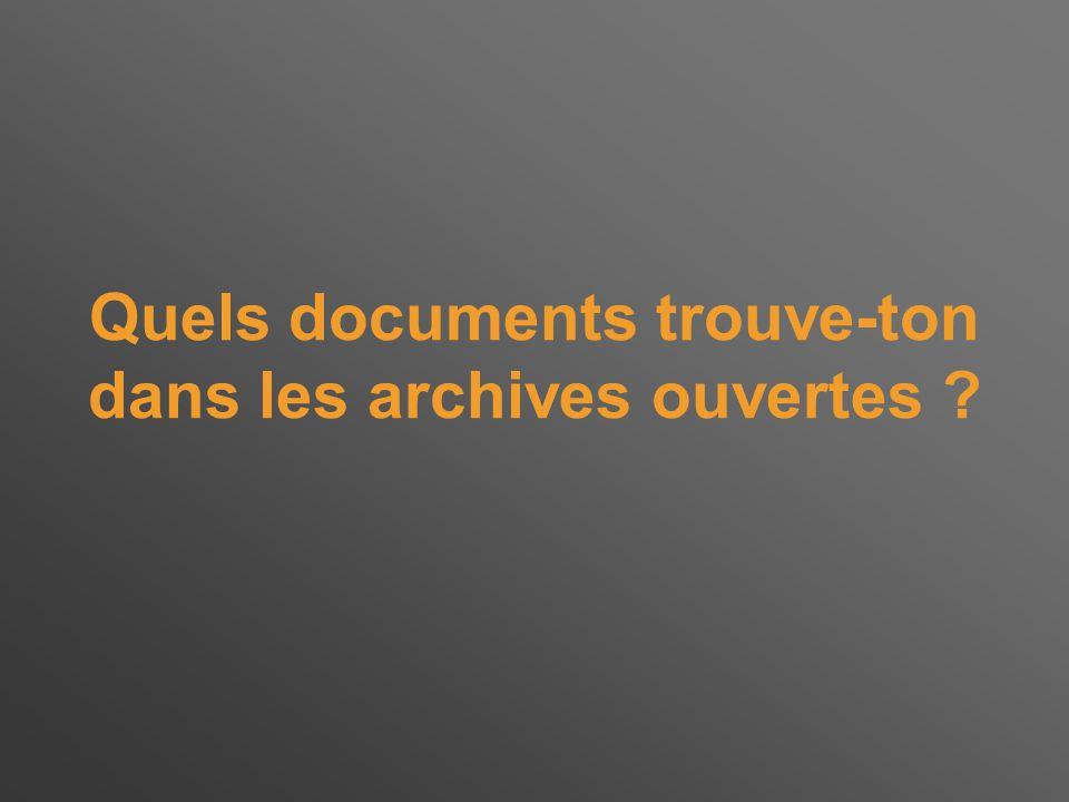 Quels documents trouve-ton dans les archives ouvertes