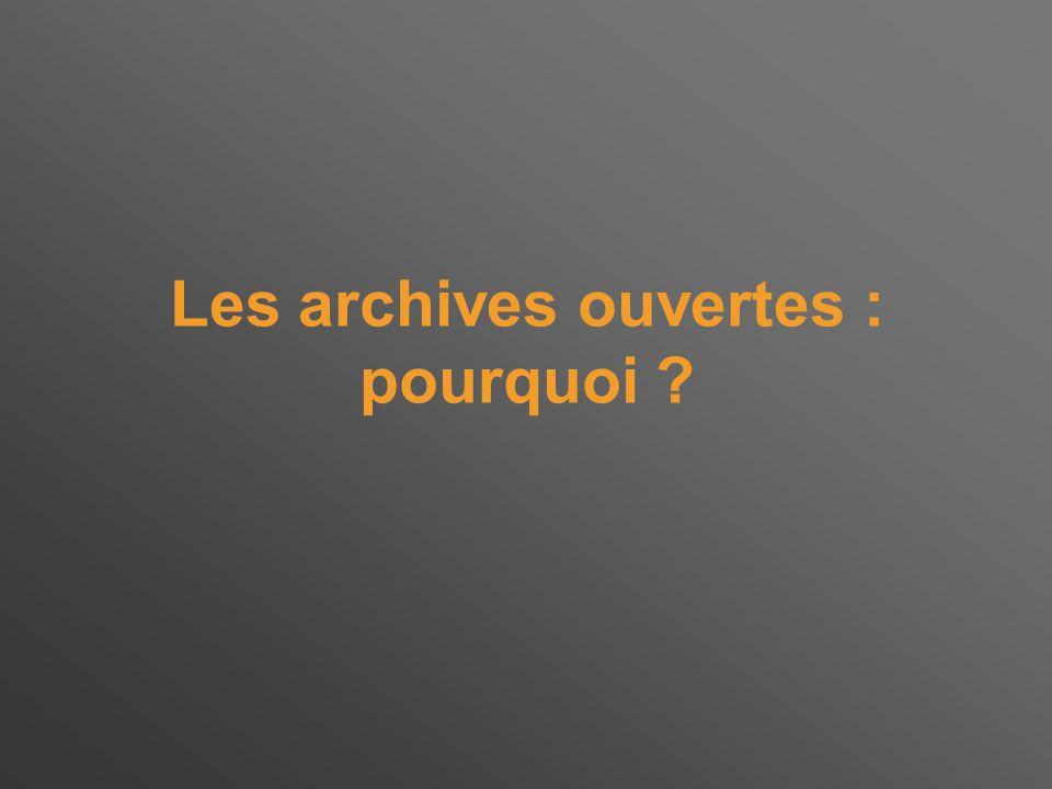 Les archives ouvertes : pourquoi ?