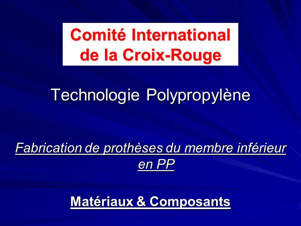 Technologie Polypropylène Fabrication de prothèses du membre inférieur en PP Matériaux & Composants Comité International de la Croix-Rouge