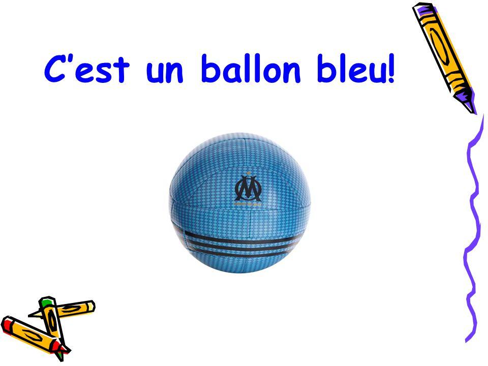 C'est un ballon bleu!