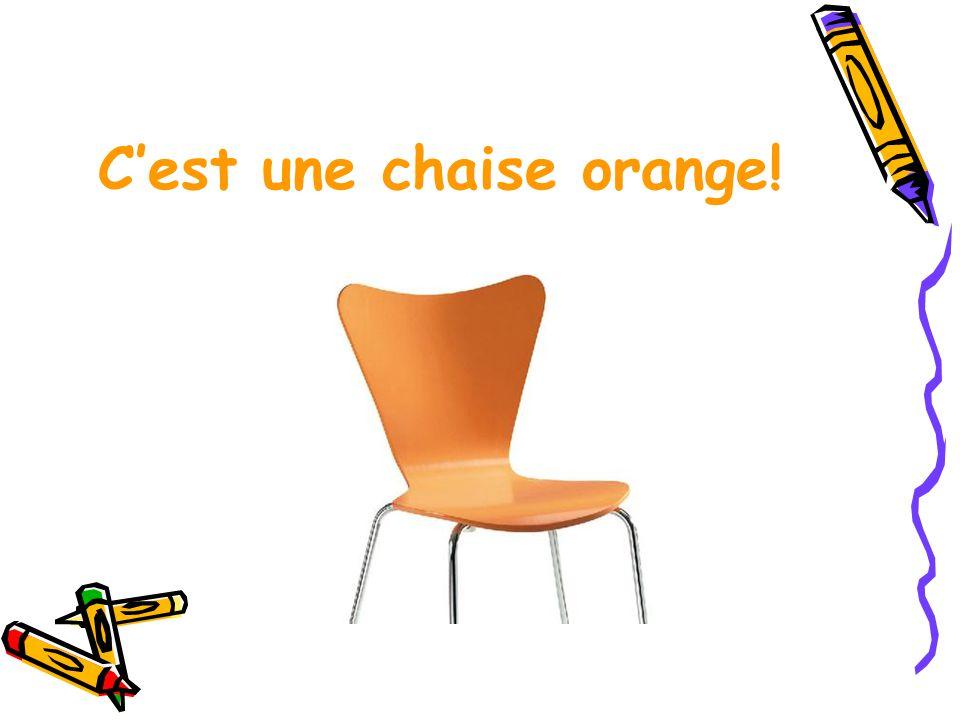 C'est une chaise orange!