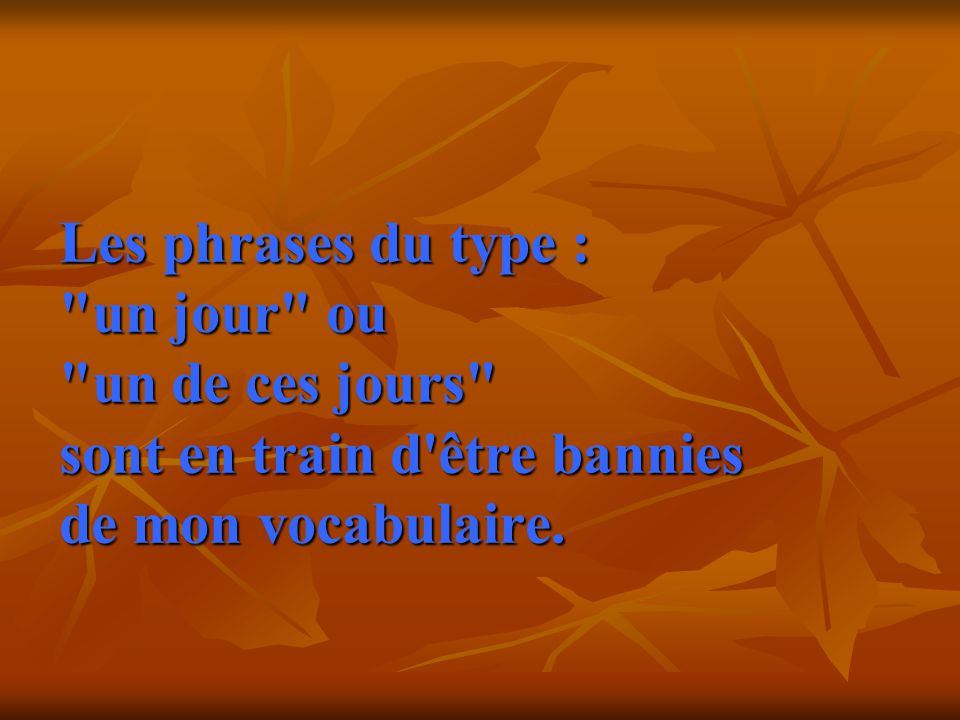 Les phrases du type :