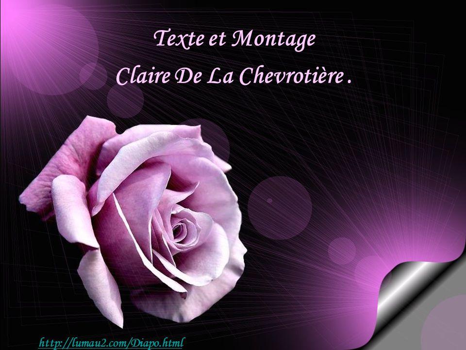 Texte et Montage Claire De La Chevrotière. http://lumau2.com/Diapo.html