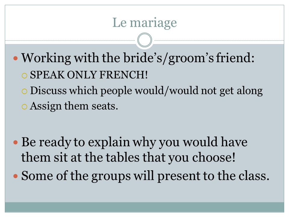 Le mariage Working with the bride's/groom's friend:  SPEAK ONLY FRENCH.