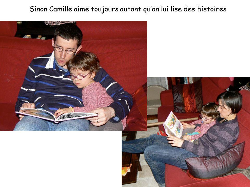 Sinon Camille aime toujours autant qu'on lui lise des histoires