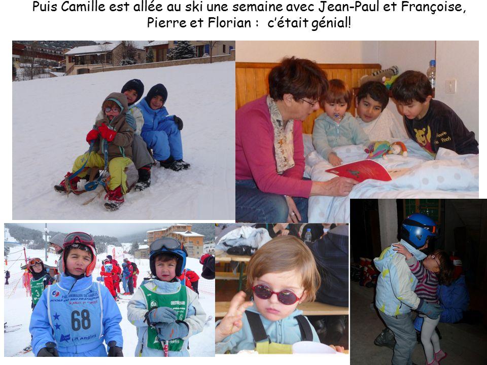 Puis Camille est allée au ski une semaine avec Jean-Paul et Françoise, Pierre et Florian : c'était génial!