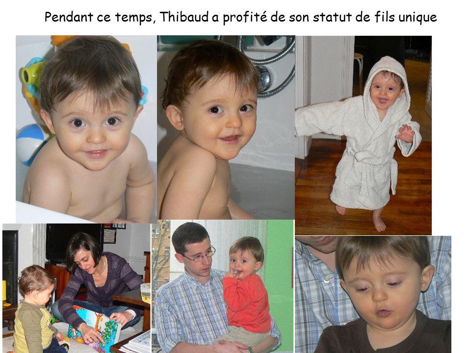 Pendant ce temps, Thibaud a profité de son statut de fils unique