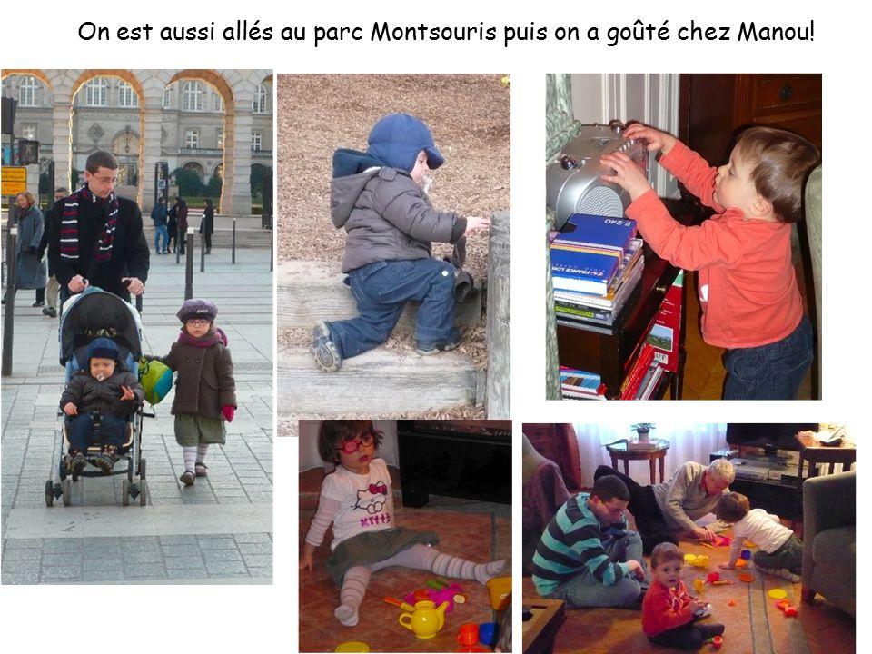 On est aussi allés au parc Montsouris puis on a goûté chez Manou!