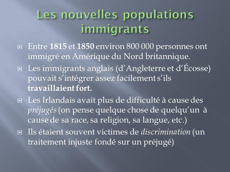  Entre 1815 et 1850 environ 800 000 personnes ont immigré en Amérique du Nord britannique.