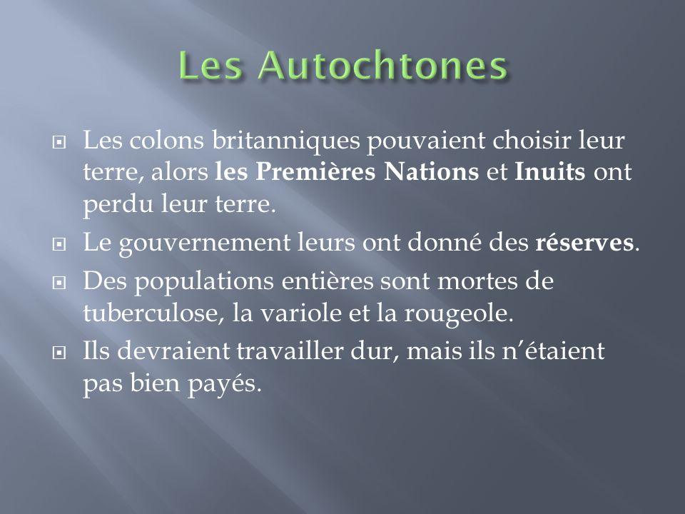  Les colons britanniques pouvaient choisir leur terre, alors les Premières Nations et Inuits ont perdu leur terre.
