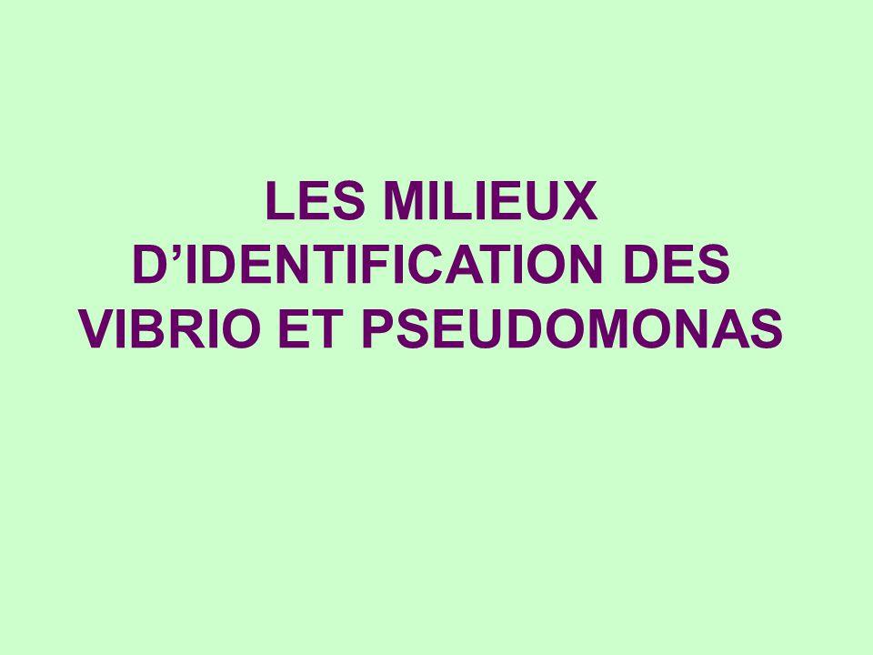 LES MILIEUX D'IDENTIFICATION DES VIBRIO ET PSEUDOMONAS