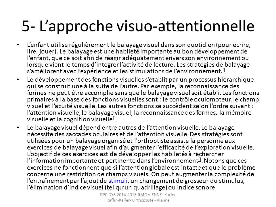 5, Lapproche visuo,attentionnelle Lenfant utilise régulièrement le balayage visuel