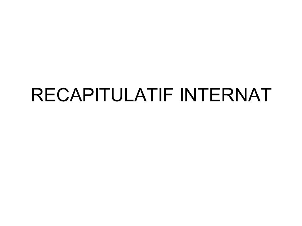 RECAPITULATIF INTERNAT