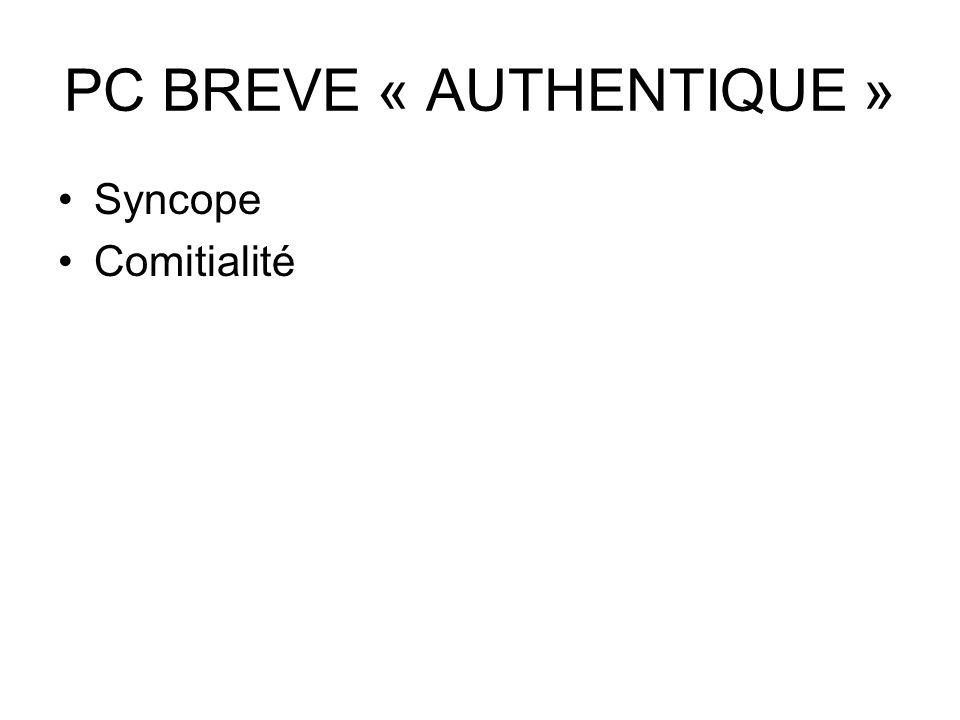 PC BREVE « AUTHENTIQUE » Syncope Comitialité