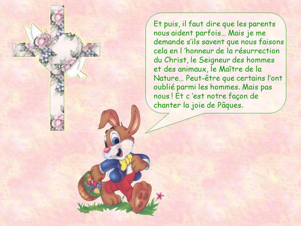 Bonjour mes amis !!! Je me dépêche ! J 'ai été choisi cette année pour aider les Lapins de Pâques à distribuer les œufs aux enfants sages. Enfin… On n