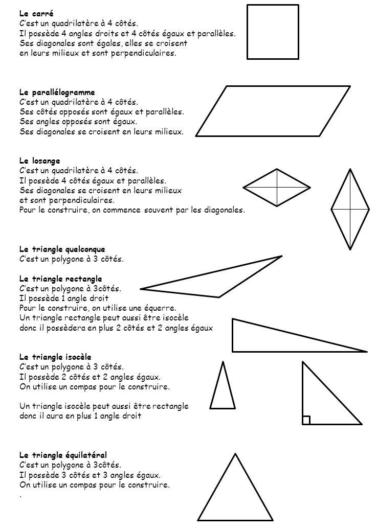 Le carré C'est un quadrilatère à 4 côtés. Il possède 4 angles droits et 4 côtés égaux et parallèles. Ses diagonales sont égales, elles se croisent en
