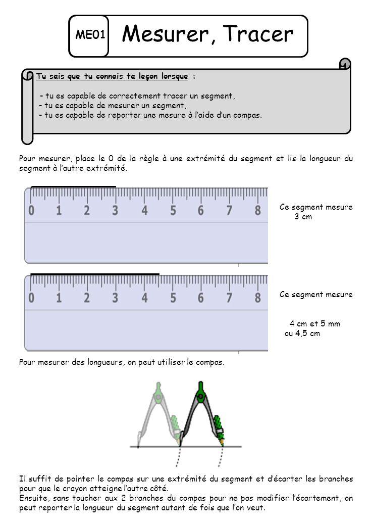 ME01 Mesurer, Tracer Pour mesurer, place le 0 de la règle à une extrémité du segment et lis la longueur du segment à l'autre extrémité.