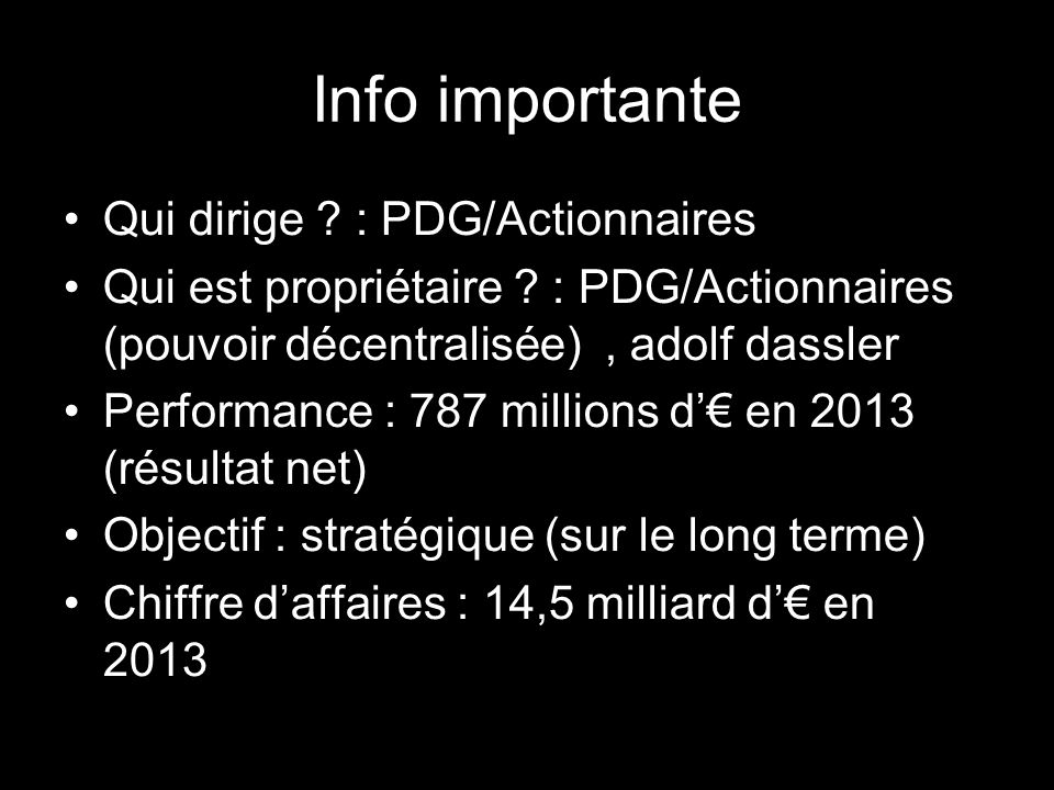 Info importante Qui dirige .: PDG/Actionnaires Qui est propriétaire .
