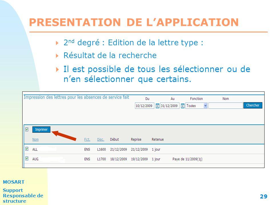 MOSART Support Responsable de structure 29 PRESENTATION DE L'APPLICATION  2 nd degré : Edition de la lettre type :  Résultat de la recherche  Il est possible de tous les sélectionner ou de n'en sélectionner que certains.