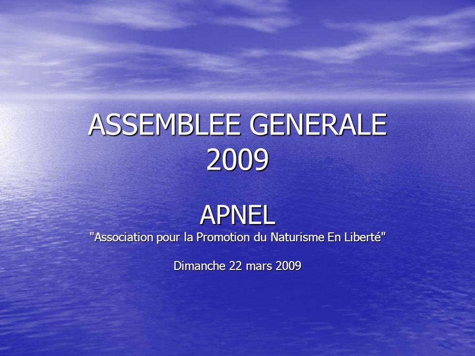 ASSEMBLEE GENERALE 2009 APNEL Association pour la Promotion du Naturisme En Liberté Dimanche 22 mars 2009