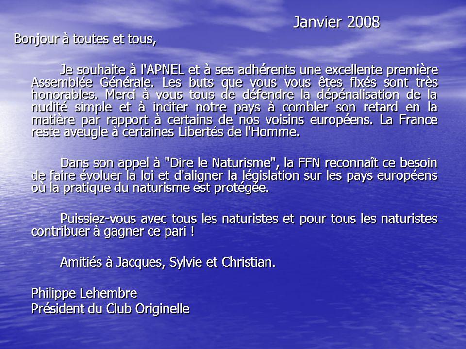 Janvier 2008 Bonjour à toutes et tous, Je souhaite à l APNEL et à ses adhérents une excellente première Assemblée Générale.