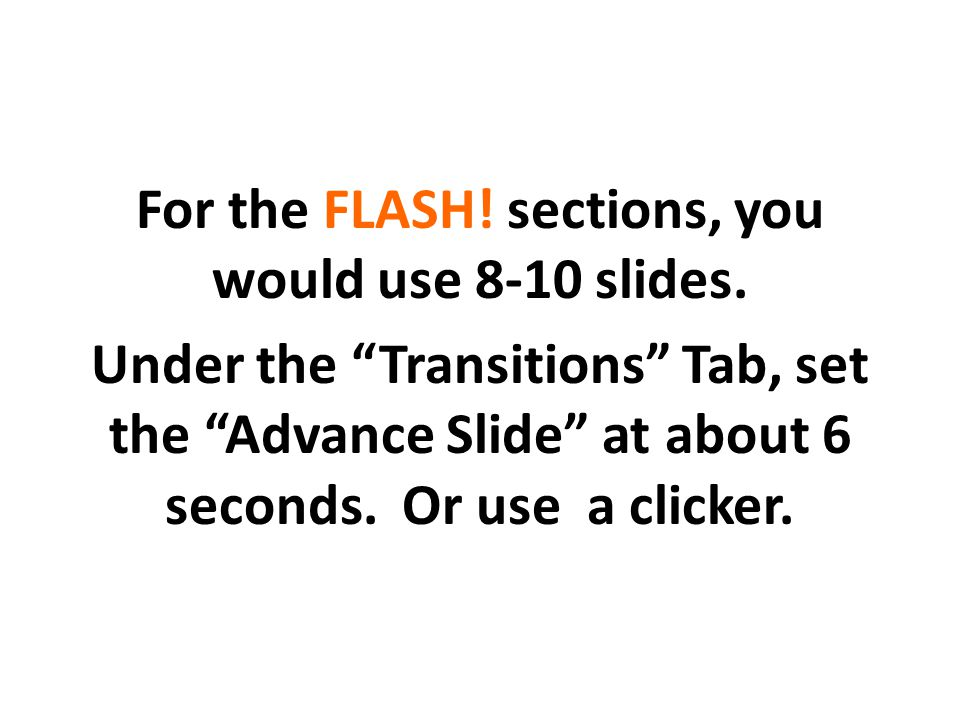For the FLASH. sections, you would use 8-10 slides.