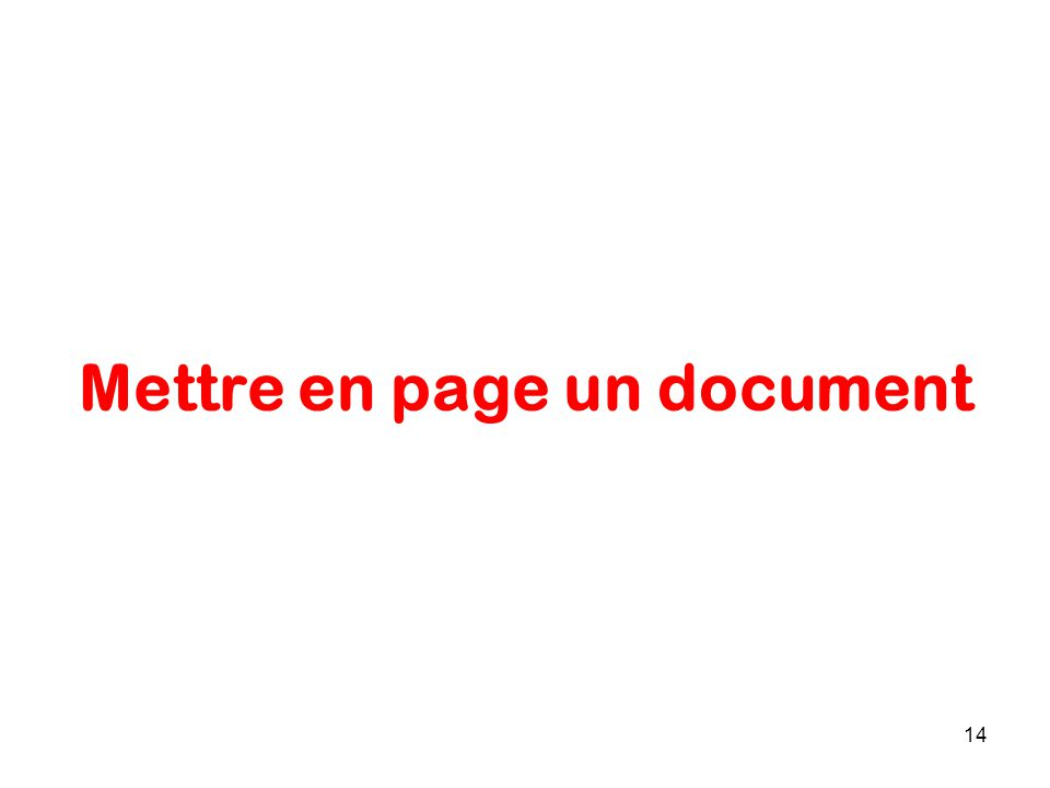 Mettre en page un document 14