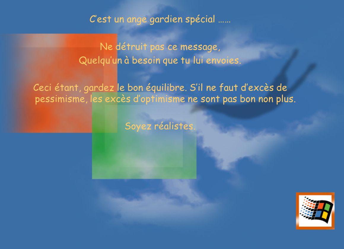 C'est un ange gardien spécial …… Ne détruit pas ce message, Quelqu'un à besoin que tu lui envoies.
