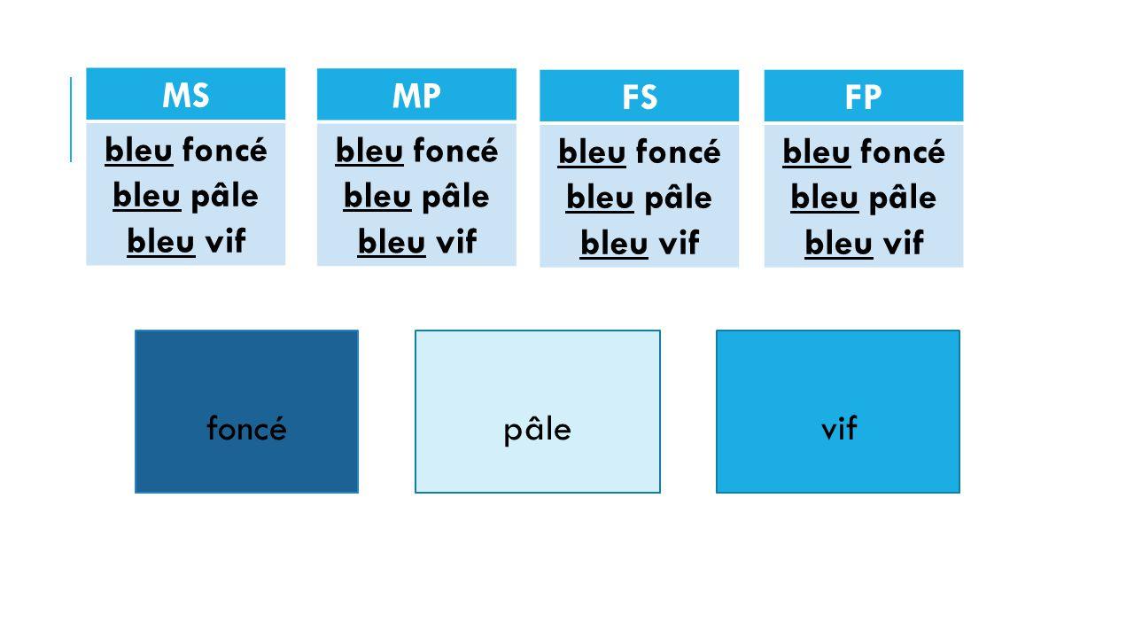 MS bleu foncé bleu pâle bleu vif FP bleu foncé bleu pâle bleu vif FS bleu foncé bleu pâle bleu vif MP bleu foncé bleu pâle bleu vif foncépâlevif
