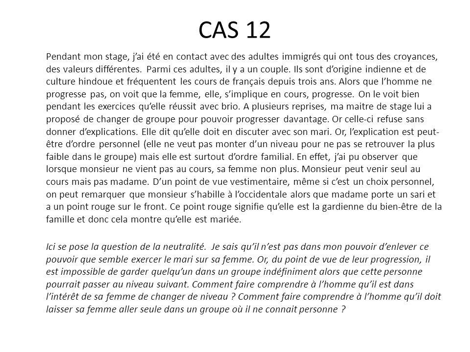CAS 12 Pendant mon stage, j'ai été en contact avec des adultes immigrés qui ont tous des croyances, des valeurs différentes. Parmi ces adultes, il y a